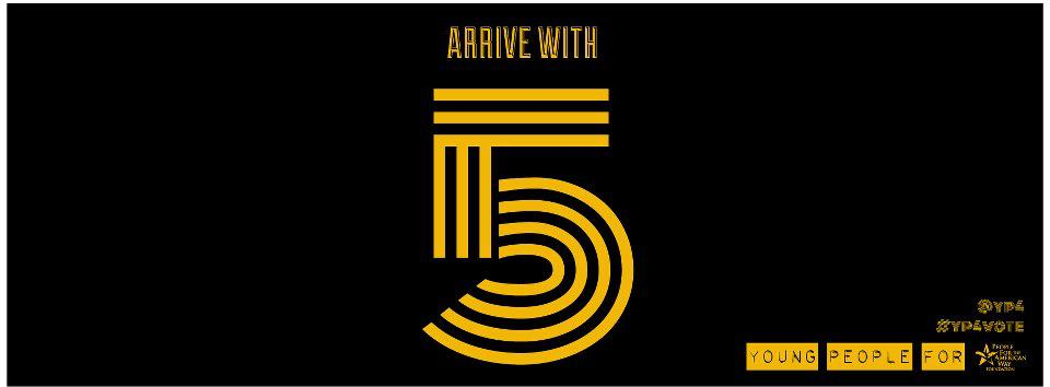 Arrive with 5